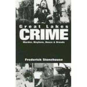 Great-Lakes-Crime-Murder-Mayhem-Booze-Broads